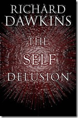 Richard Dawkins The Self Delusion